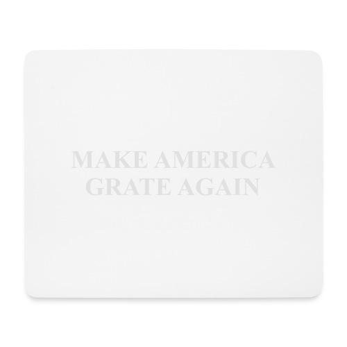 Make America Grate Again - Mouse Pad (horizontal)