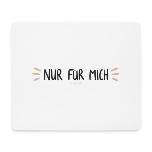 Nur für mich #SelbstliebeKollektion - Mousepad (Querformat)