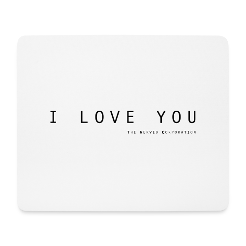 I Love You by The Nerved Corporation - Mouse Pad (horizontal)