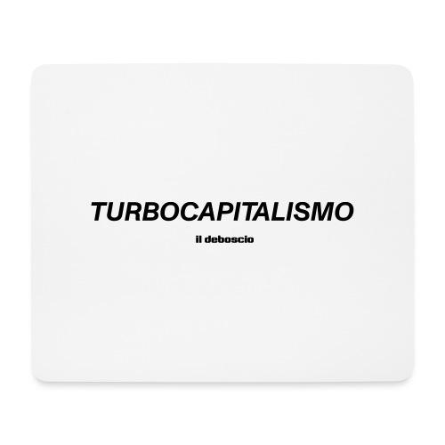 Turbocapitalismo - Tappetino per mouse (orizzontale)