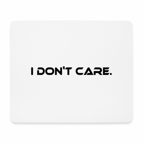 I DON T CARE Design, Ist mit egal, schlicht, cool - Mousepad (Querformat)