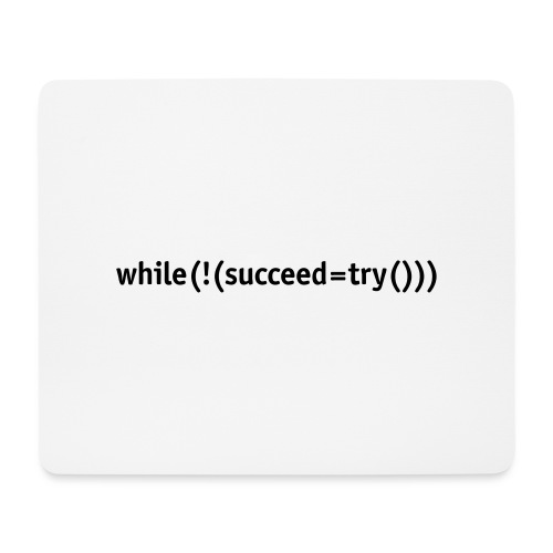 While not succeed, try again. - Mouse Pad (horizontal)