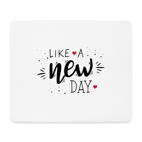 Like a New Day - Mouse Pad (horizontal)
