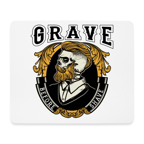 Grave Before Shave Bearded - Mousepad (Querformat)