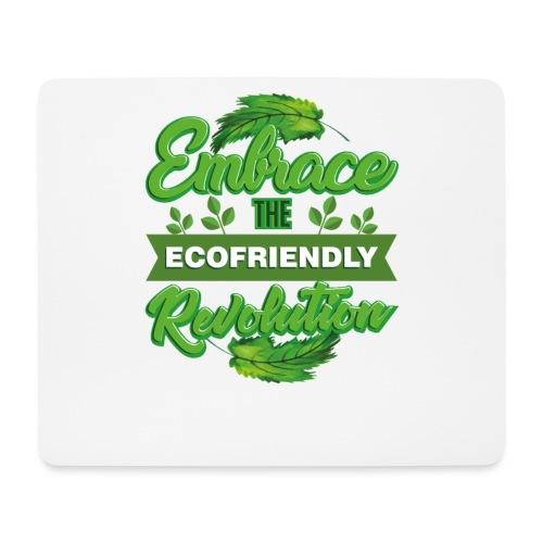 Embrace Eco Friendly Revolution - Mouse Pad (horizontal)