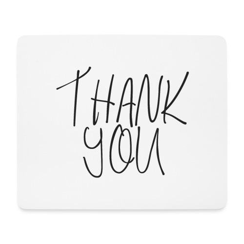 THANK YOU - Mousepad (Querformat)