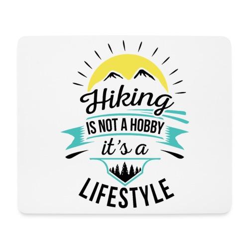 Wandern ist kein Hobby, es ist ein Lifestyle - Mousepad (Querformat)