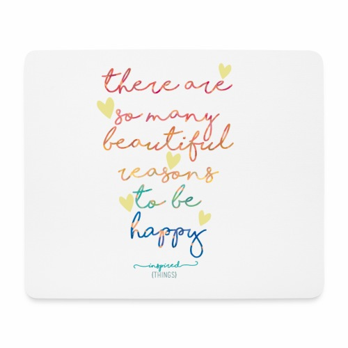 There are so many beautiful reasons to be happy - Mouse Pad (horizontal)