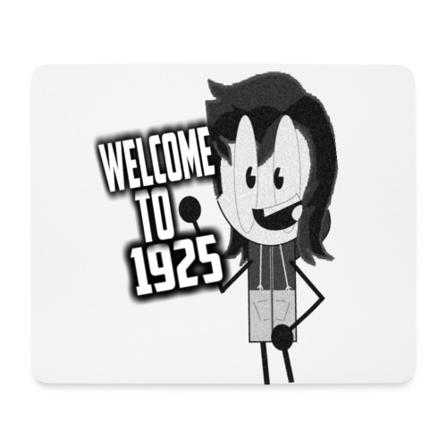 Welcome to the year 1925 - Mouse Pad (horizontal)