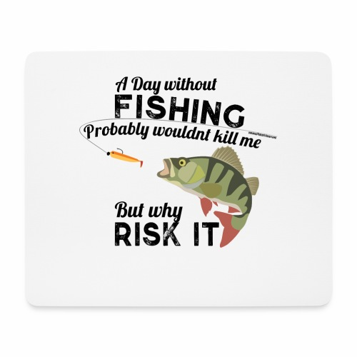 A Day without Fishing Angeln Fishyworm Bass Barsch - Mousepad (Querformat)