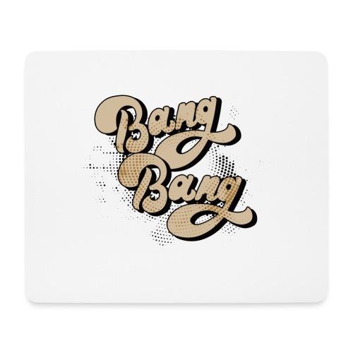 BANG BANG ! - Tapis de souris (format paysage)