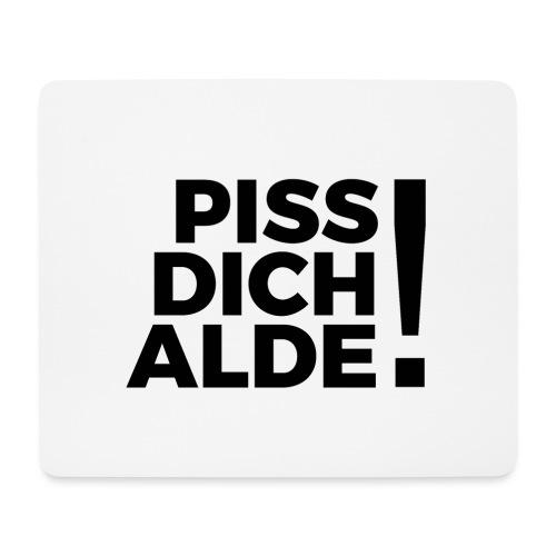 pissdichalde_font_excl_b - Mousepad (Querformat)