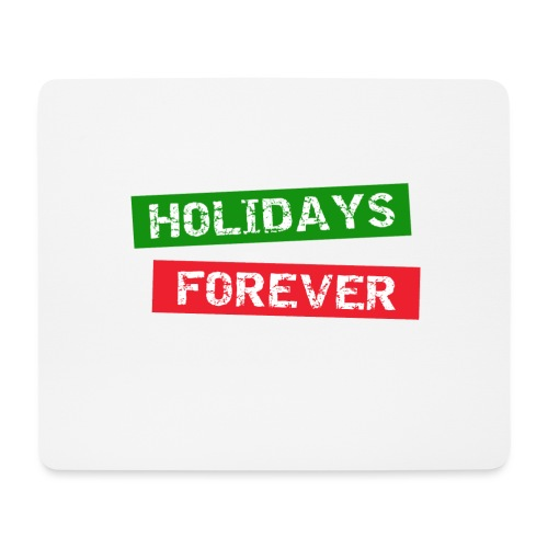 holidays forever - Mousepad (Querformat)