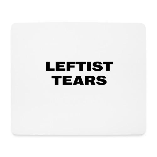 Leftist Tears - Mousepad (Querformat)