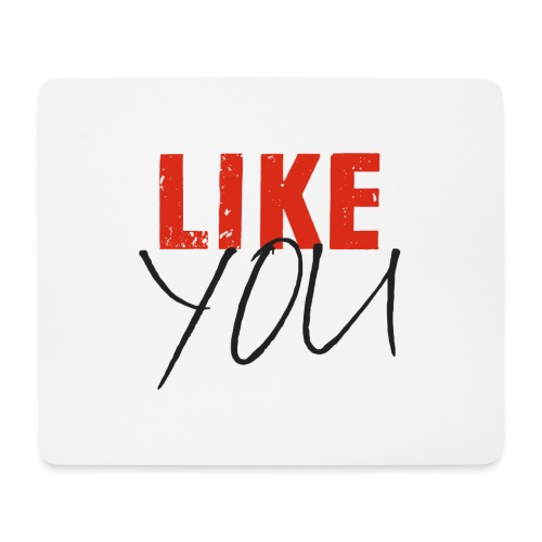 LIKE YOU - Mousepad (Querformat)