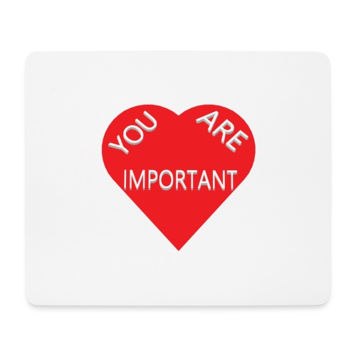 you are important - Mousepad (bredformat)