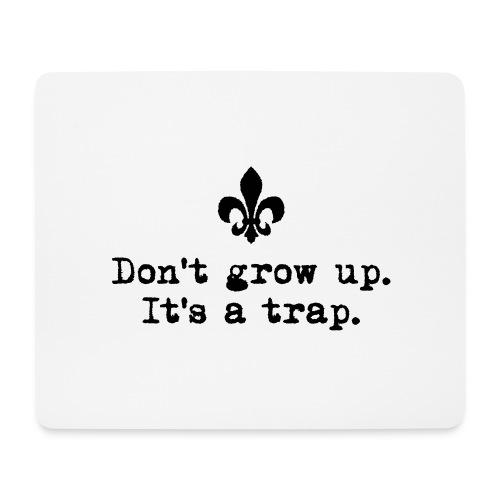 Don't grow up… krickelige kleine Lilie Typewriter - Mousepad (Querformat)