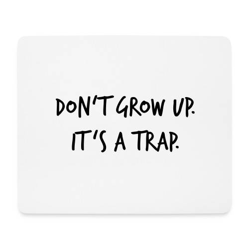 Don't grow up… Handschrift Stil - Farbe wählbar - Mousepad (Querformat)