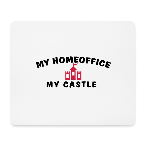 MY HOMEOFFICE MY CASTLE - Mousepad (Querformat)