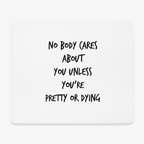 Pretty or Dying Accessories - Mouse Pad (horizontal)