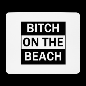 Bitch on the beach - Mousepad (Querformat)
