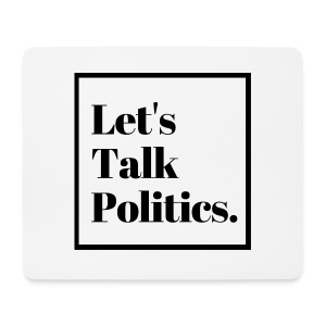 Let's Talk Politics - Mouse Pad (horizontal)