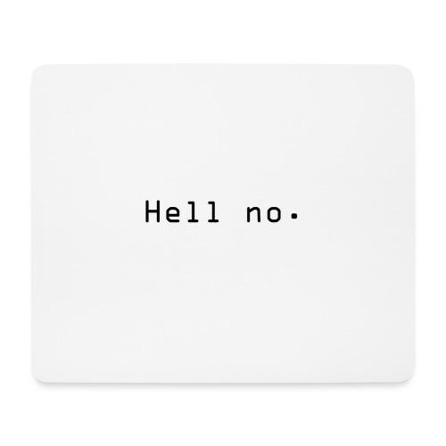 Hell no - Musematte (liggende format)