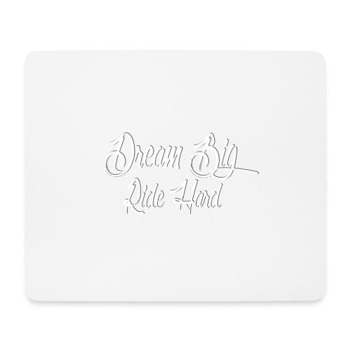 DreamBigRideHard - Alfombrilla de ratón (horizontal)