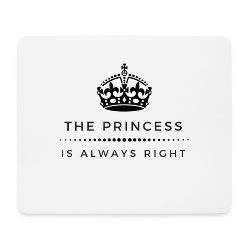 THE PRINCESS IS ALWAYS RIGHT - Mousepad (Querformat)