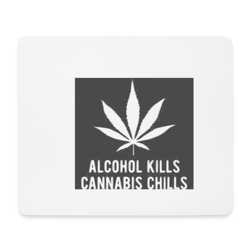 Alcohol Kills, Cannabis Chills - Mouse Pad (horizontal)