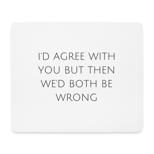 I'd agree with you - Mouse Pad (horizontal)