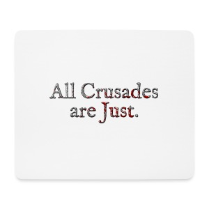 All Crusades Are Just. Alt.2 - Mouse Pad (horizontal)