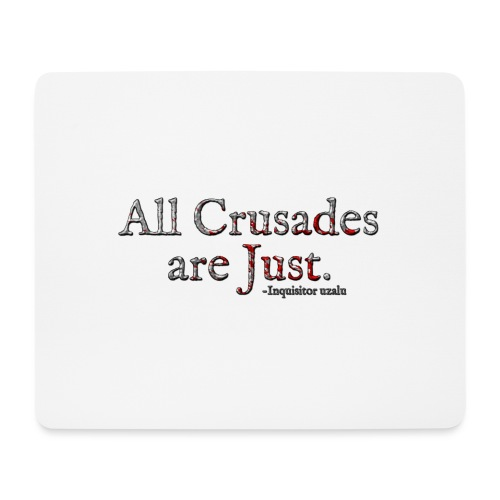 All Crusades Are Just. Alt.1 - Mouse Pad (horizontal)