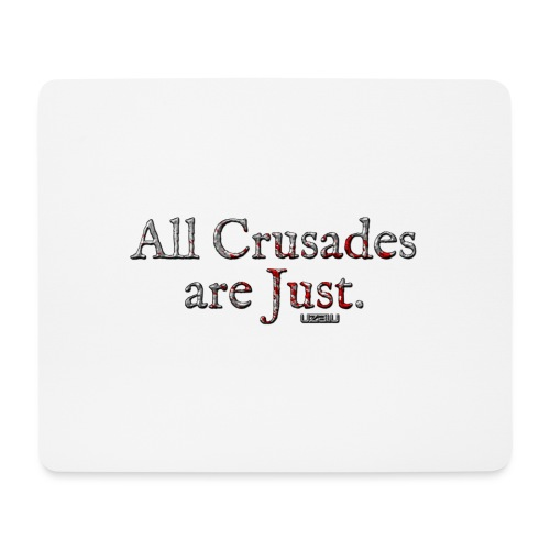 All Crusades Are Just. - Mouse Pad (horizontal)