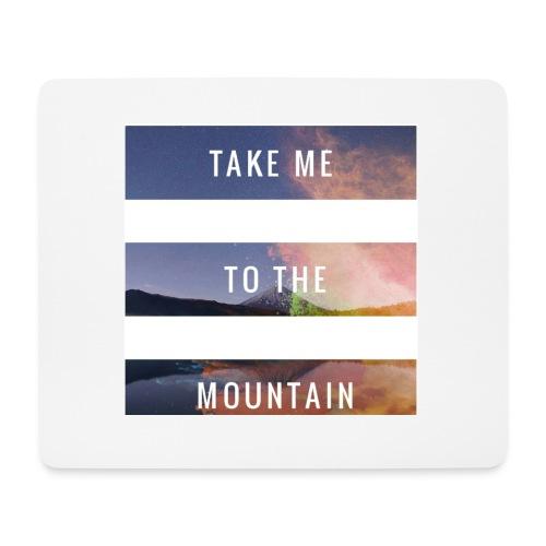 Take me to the mountain - Alfombrilla de ratón (horizontal)