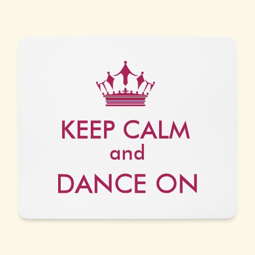 Keep calm and dance on - Mousepad (Querformat)