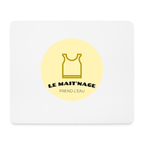 le Mait'Nage prend l'eau - Tapis de souris (format paysage)