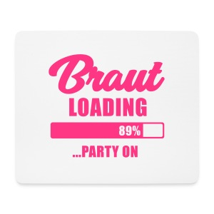 Braut loading Party on - JGA T-Shirt - Braut - Mousepad (Querformat)