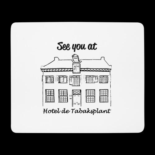 See you at Hotel de Tabaksplant BLACK - Mouse Pad (horizontal)