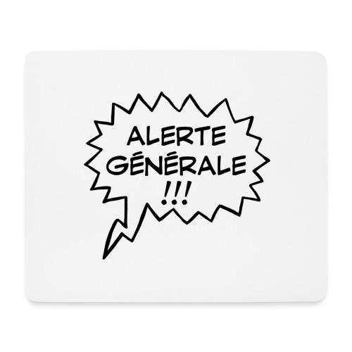 Alerte générale ! - Tapis de souris (format paysage)