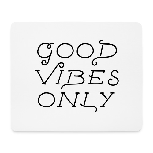 good vibes only - Mousepad (Querformat)