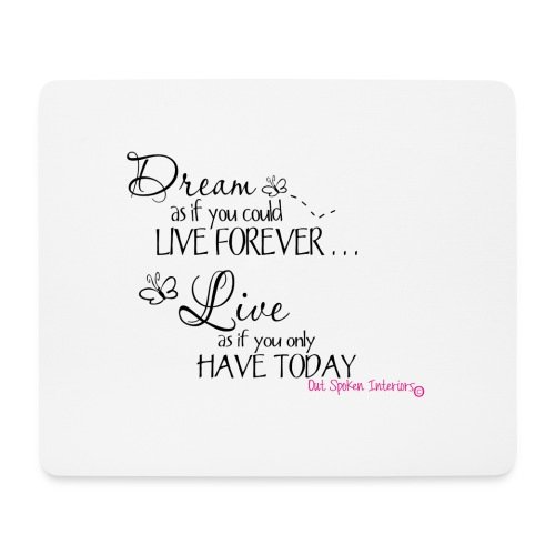 Dream as if you could live forever - Mouse Pad (horizontal)