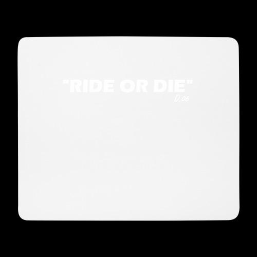 Ride or die (blanc) - Tapis de souris (format paysage)