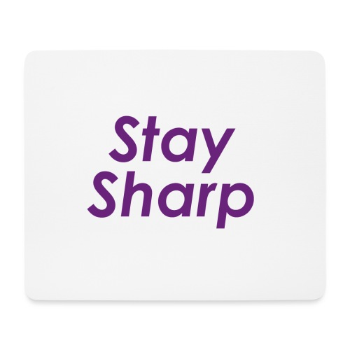 Stay Sharp - Tappetino per mouse (orizzontale)