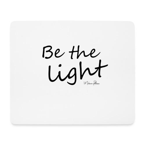Be the light - Tapis de souris (format paysage)