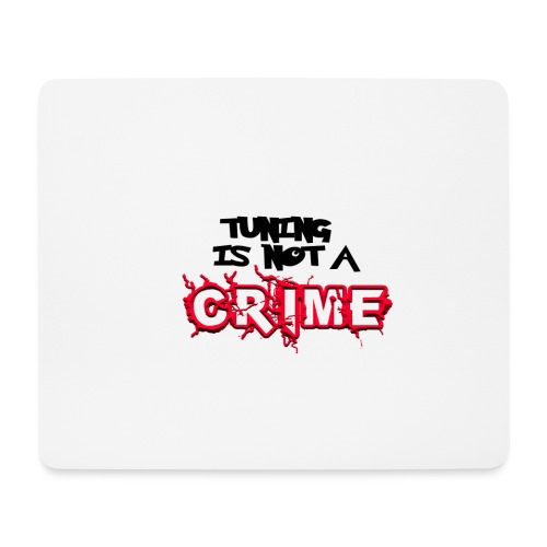 Tuning is not a crime - Mousepad (Querformat)