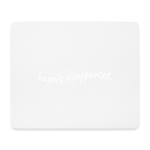 happily disappointed white - Mouse Pad (horizontal)