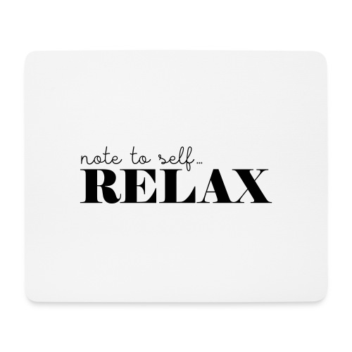 Note to self ... Relax - Mousepad (Querformat)