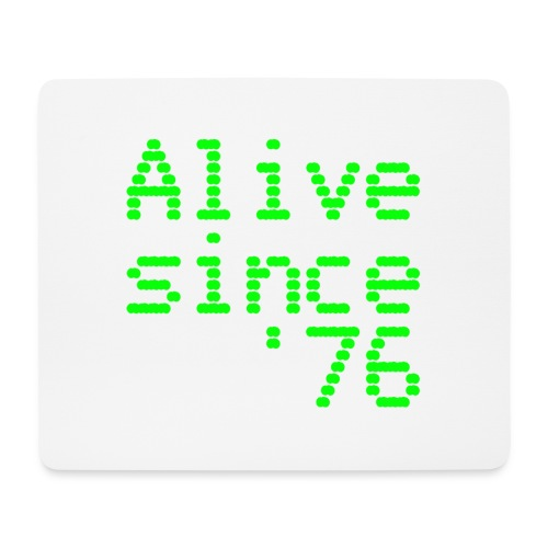 Alive since '76. 40th birthday shirt - Mouse Pad (horizontal)