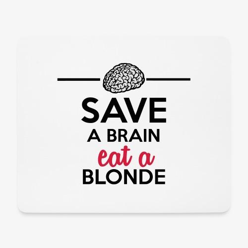 Gebildet - Save a Brain eat a Blond - Mousepad (Querformat)